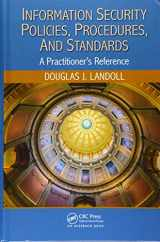 9781482245899-1482245892-Information Security Policies, Procedures, and Standards: A Practitioner's Reference