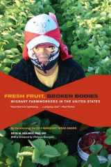 9780520275140-0520275144-Fresh Fruit, Broken Bodies: Migrant Farmworkers in the United States (Volume 27) (California Series in Public Anthropology)