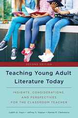 9781475829471-1475829477-Teaching Young Adult Literature Today: Insights, Considerations, and Perspectives for the Classroom Teacher