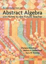 9780131019638-0131019635-Introduction to Abstract Algebra with Notes to the Future Teacher, An