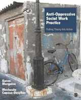 9781452203485-1452203482-Anti-Oppressive Social Work Practice: Putting Theory Into Action (NULL)