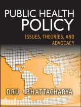 9781118164358-1118164350-Public Health Policy: Issues, Theories, and Advocacy