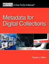 9781555707460-1555707467-Metadata for Digital Collections: A How-To-Do-It Manual (How-To-Do-It Manual Series (for Librarians))