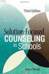 """9781556203244-1556203241-"""" Solution-Focused Counseling in Schools"""""""