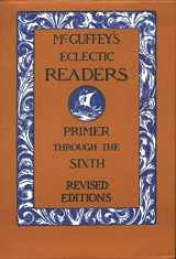 9780471294283-0471294284-McGuffey's Eclectic Readers, 7 Volume Set: Primer Through The Sixth