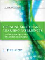 9781118124253-1118124251-Creating Significant Learning Experiences: An Integrated Approach to Designing College Courses