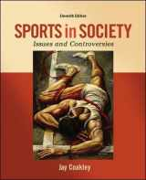 9780078022524-0078022525-Sports in Society: Issues and Controversies