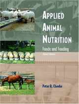9780131133310-0131133314-Applied Animal Nutrition: Feeds and Feeding (3rd Edition)