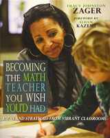 9781571109965-157110996X-Becoming the Math Teacher You Wish You'd Had: Ideas and Strategies from Vibrant Classrooms