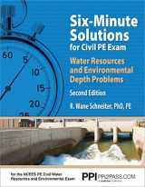 9781591264828-1591264820-PPI Six-Minute Solutions for Civil PE Water Resources and Environmental Depth Exam Problems, 2nd Edition – Contains 100 Practice Problems for the NCEES PE Civil Water Resources and Environmental Exam