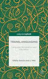 9781137385758-1137385758-Translanguaging: Language, Bilingualism and Education (Palgrave Pivot)