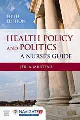 9781284048865-1284048861-Health Policy and Politics: A Nurse's Guide (Milstead, Health Policy and Politics)
