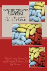 9781511865586-151186558X-Pass the Virginia Pharmacy Law Exam: A study guide for the FSDLE