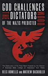 9781907066764-1907066764-God Challenges the Dictators, Doom of the Nazis Predicted: The Destruction of the Third Reich Foretold by the Director of Swansea Bible College, An Intercessor from Wales