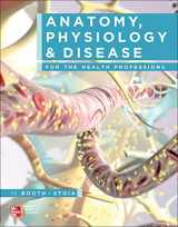 9780073402222-0073402222-Anatomy, Physiology, and Disease for the Health Professions