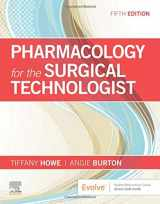 9780323661218-0323661211-Pharmacology for the Surgical Technologist