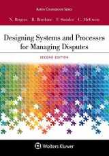 9781454880820-1454880821-Aspen Coursebook Series Designing Systems and Processes for Managing Disputes