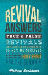 9781907066153-1907066152-Revival Answers, True and False Revivals, Genuine or Counterfeit: Do Not Be Deceived, Discerning Between the Holy Spirit and the Demonic