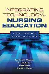9780763768713-0763768715-Integrating Technology in Nursing Education: Tools for the Knowledge Era