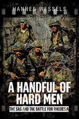 9781612003450-1612003451-A Handful of Hard Men: The SAS and the Battle for Rhodesia