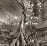 9780789211958-0789211955-Ancient Trees: Portraits of Time