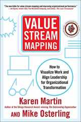 9780071828918-0071828915-Value Stream Mapping: How to Visualize Work and Align Leadership for Organizational Transformation