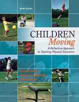 9780078022593-0078022592-Children Moving: A Reflective Approach to Teaching Physical Education