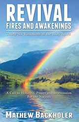 9781907066016-1907066012-Revival Fires and Awakenings, Thirty-Six Visitations of the Holy Spirit - A Call to Holiness, Prayer and Intercession for the Nations