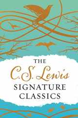9780062572554-0062572555-The C. S. Lewis Signature Classics (Gift Edition): An Anthology of 8 C. S. Lewis Titles: Mere Christianity, The Screwtape Letters, Miracles, The Great ... The Abolition of Man, and The Four Loves