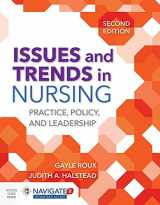 9781284104899-1284104893-Issues and Trends in Nursing: Practice, Policy and Leadership: Practice, Policy and Leadership