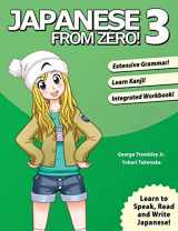 9780976998136-0976998130-Japanese From Zero! 3: Proven Techniques to Learn Japanese for Students and Professionals (Volume 3)