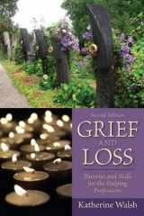 9780205827091-0205827098-Grief and Loss: Theories and Skills for the Helping Professions