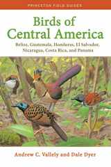 9780691138022-0691138028-Birds of Central America: Belize, Guatemala, Honduras, El Salvador, Nicaragua, Costa Rica, and Panama (Princeton Field Guides (136))