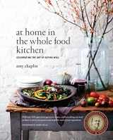 9781611800852-1611800854-At Home in the Whole Food Kitchen: Celebrating the Art of Eating Well