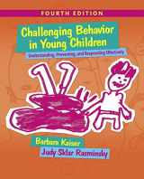 9780133802665-0133802663-Challenging Behavior in Young Children: Understanding, Preventing and Responding Effectively