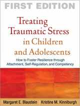 9781606236253-1606236253-Treating Traumatic Stress in Children and Adolescents: How to Foster Resilience through Attachment, Self-Regulation, and Competency