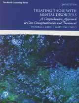 9780134814568-0134814568-Treating Those with Mental Disorders: A Comprehensive Approach to Case Conceptualization and Treatment