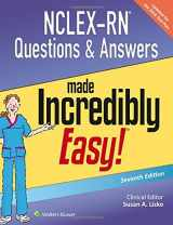 9781496325495-1496325494-NCLEX-RN Questions & Answers Made Incredibly Easy (Incredibly Easy! Series®)