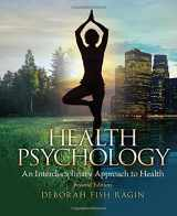 9780205962952-0205962955-Health Psychology: an Interdisciplinary Approach to Health (2nd Edition)