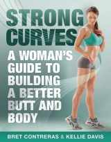 9781936608645-1936608642-Strong Curves: A Woman's Guide to Building a Better Butt and Body