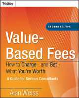 9780470275849-0470275847-Value-Based Fees: How to Charge - and Get - What You're Worth
