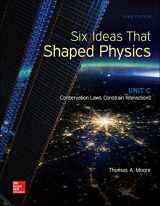 9780073513942-0073513946-Six Ideas That Shaped Physics: Unit C - Conservation Laws Constrain Interactions (WCB Physics)