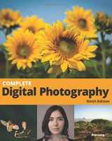 9781732636927-1732636923-Complete Digital Photography: 9th Edition