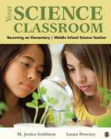 9781412975223-1412975220-Your Science Classroom: Becoming an Elementary / Middle School Science Teacher