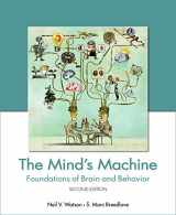 9781605354446-1605354449-The Mind's Machine: Foundations of Brain and Behavior