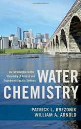 9780199730728-0199730725-Water Chemistry: An Introduction to the Chemistry of Natural and Engineered Aquatic Systems