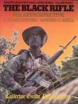 9780889351158-0889351155-The Black Rifle: M16 Retrospective (Modern US Military Small Arms Series- Volume Three)
