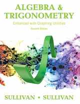 9780134265124-0134265122-Algebra and Trigonometry Enhanced with Graphing Utilities Plus MyLab Math with Pearson eText -- 24-Month Access Card Package (7th Edition) (Sullivan & Sullivan Precalculus Titles)