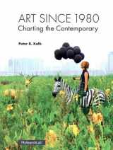 9780205935567-0205935567-Art Since 1980: Charting the Contemporary