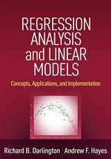 9781462521135-1462521134-Regression Analysis and Linear Models: Concepts, Applications, and Implementation (Methodology in the Social Sciences)